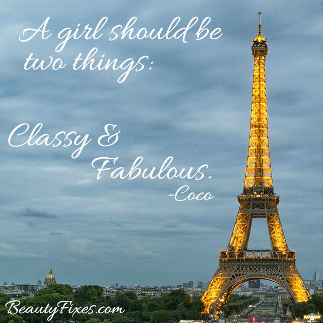 A girl should be two things, Classy and Fabulous - Coco Eiffel Tower in Paris France Beauty Fixes